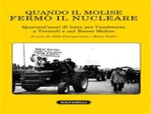 """Martedì 29 ottobre a Palazzo San Giorgio la presentazione del libro """"Quando il Molise fermò il nucleare"""""""