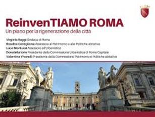 ReinvenTIAMO Roma: nella Capitale rinasceranno cinque luoghi abbandonati Raggi: Una sfida importante per una città più sostenibile e resiliente