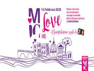 Campidoglio, cultura: il 14 febbraio è MIC IN LOVE A San Valentino nove appuntamenti alla scoperta di personaggi,  aneddoti e luoghi inusuali della città. Un'occasione in più per regalare la MIC card