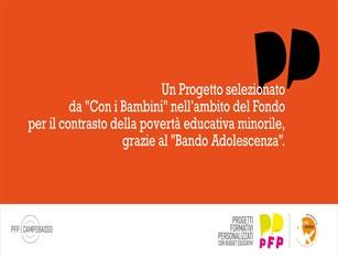 Nasce il progetto PFP ed i Budget Educativi negli istituti scolastici Coinvolte in tale progetto undici province italiane per ridurre i malfunzionamenti locali della società che mettono in difficoltà gli adolescenti