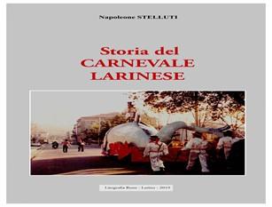 Un libro sulla storia del carnevale larinese L'autore, Napoleone Stelluti, ripercorre le tappe di questa spettacolare tradizione molisana