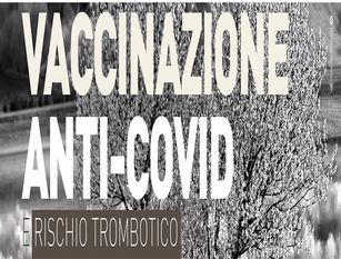 """""""Vaccinazioni anti-COVID e rischio trombotico"""" incontro con esperti per discutere sulle problematiche"""