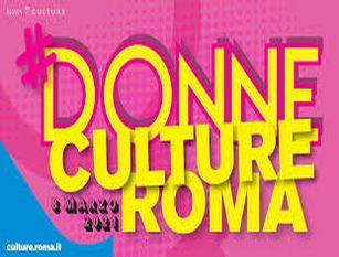 Roma Capitale celebra la Giornata internazionale della donna con il programma #DonneCultureRoma Tutto il programma è disponibile su culture.roma.it e sui canali social di @cultureroma